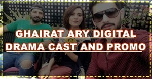"Upcoming Drama ""Ghairat"" Promo, Cast and Promo Launch Cast Pictures"