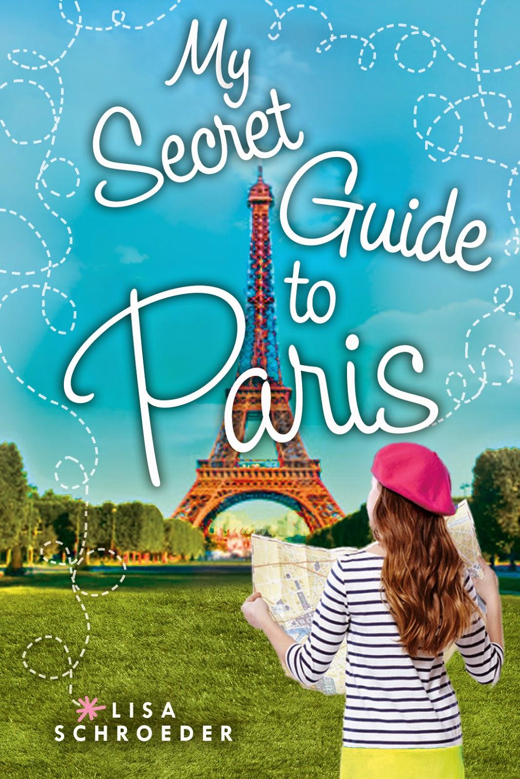 Lisa schroeder author cover for my secret guide to paris for Secret de paris booking