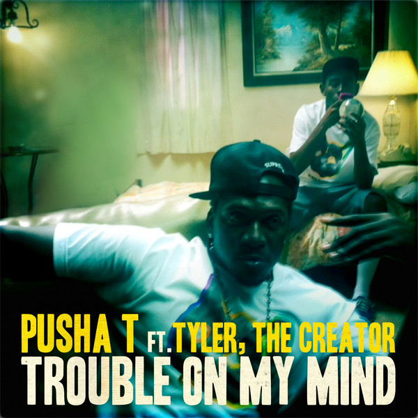 Trouble On My Mind Pusha T
