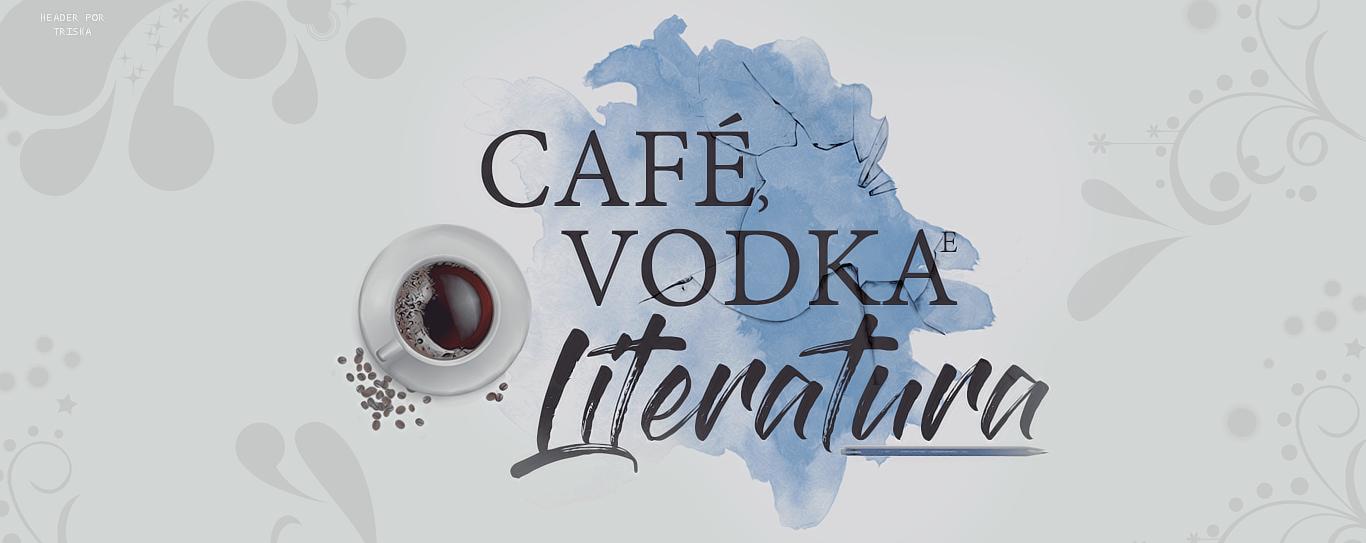 Café, Vodka e Literatura
