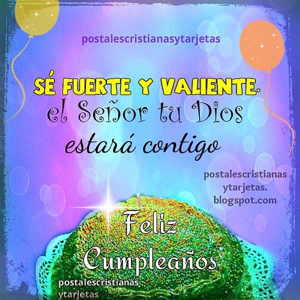 Imagen de Cumpleaños con Mensaje Cristiano, Sé Fuerte y Valiente ...