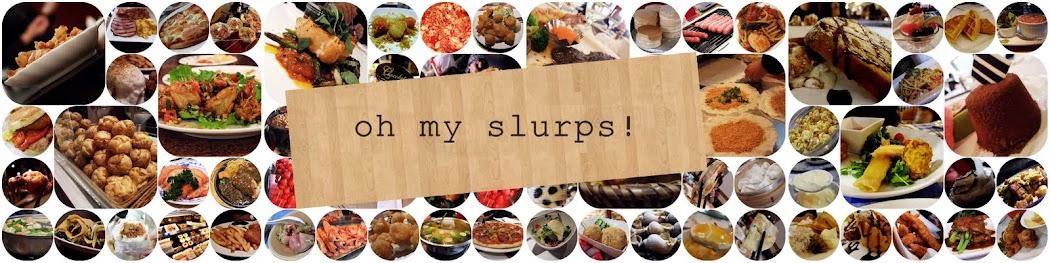 oh my slurps
