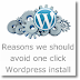 Reasons We Should Avoid One Click Wordpress Installing