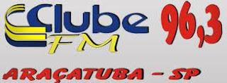 ouvir a Rádio Clube FM 96,3 Araçatuba SP