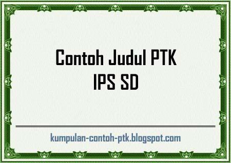 Contoh Judul PTK IPS SD
