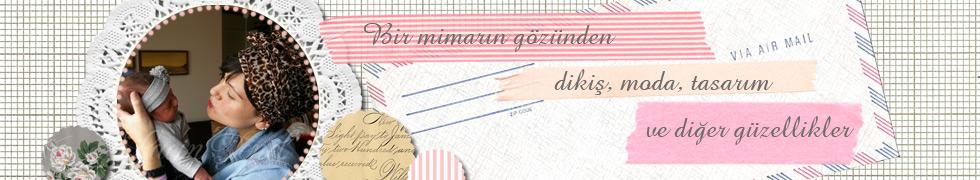 Laçin Tenel-Dikiş, Moda, Diy Projeleri