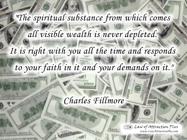 """The spiritual substance from which comes all visible wealth is never depleted. It is right with you all the time and responds to your faith in it and your demands on it."" Charles Fillmore (Wallpaper + Quote)"