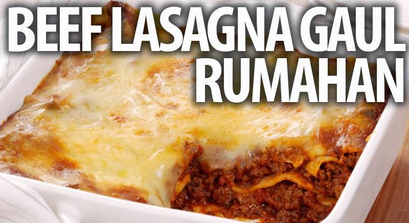 Beef Lasagna Gaul Rumahan Resep Masakan Praktis Rumahan Indonesia Sederhana