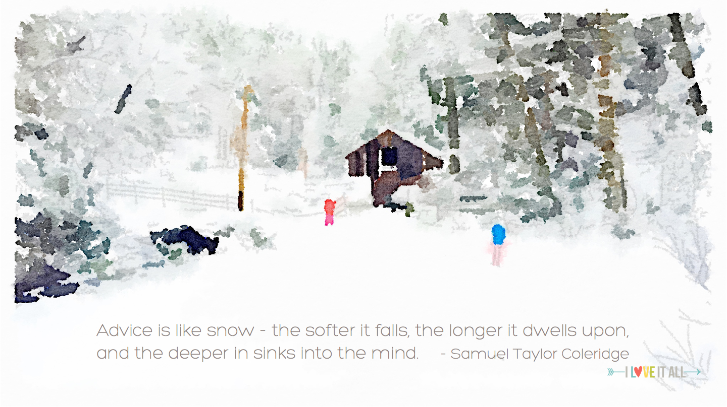 #snow #advice #goodwords #quote #inspirational