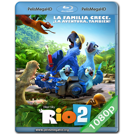 RIO 2 (2014) FULL 1080P HD MKV ESPAÑOL LATINO