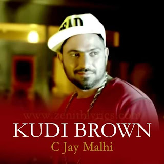Kudi Brown Lyrics - C Jay Malhi