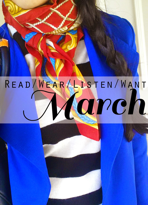 Read/Wear/Listen/Want ¦ March
