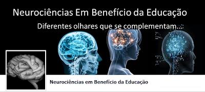 Neurociências em benefício da Educação!