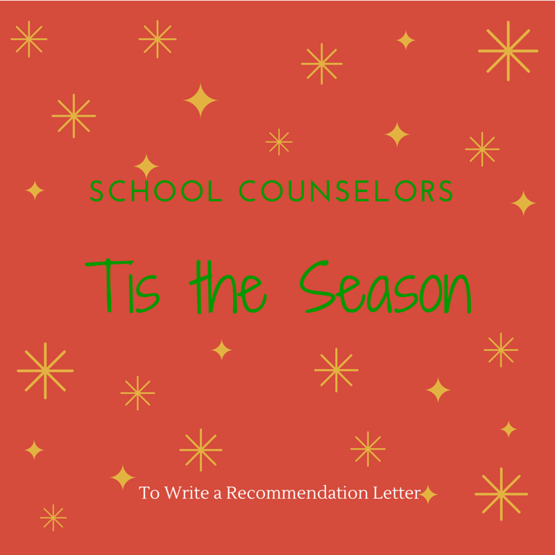 school counselors tis the season to write a recommendation letter
