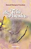 """Teia de Poesia"" de Manuel Marques Francisco"
