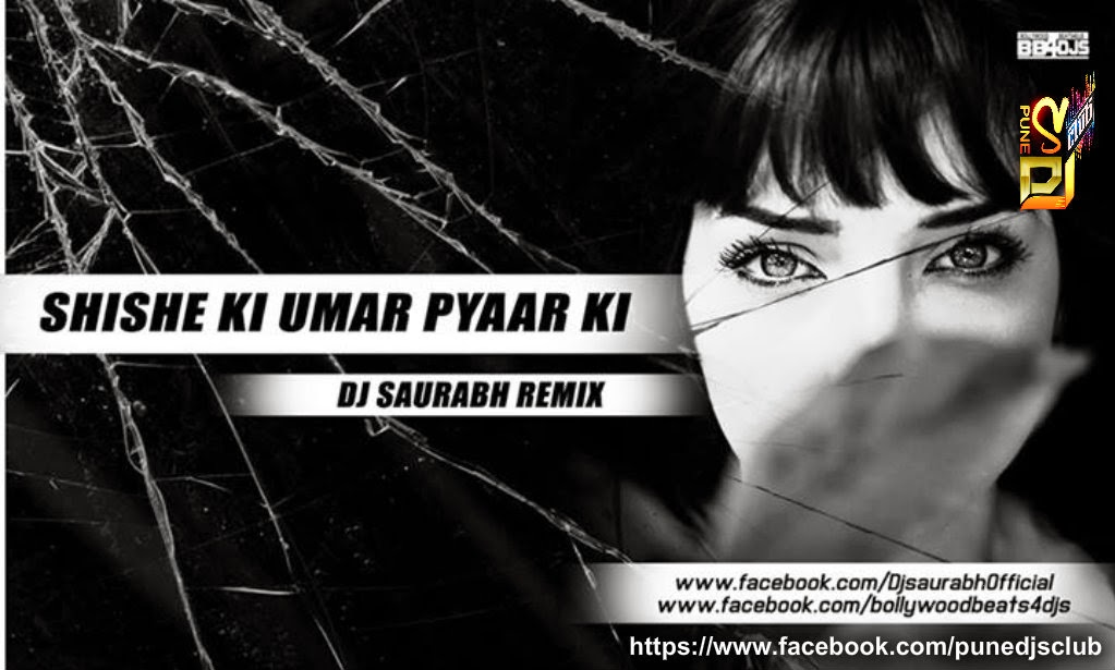shishe ki umar pyar ki dj saurabh s mix out now pune djs club