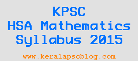 Kerala PSC HSA Mathematics Exam Syllabus 2015