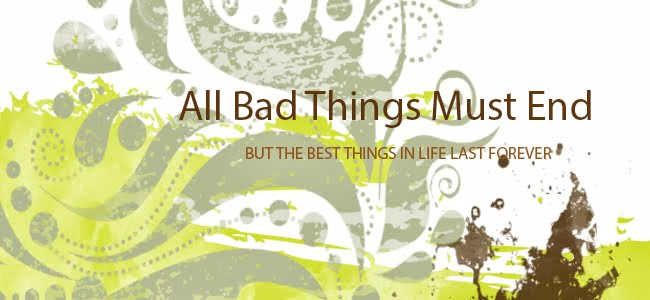 All Bad Things Must End