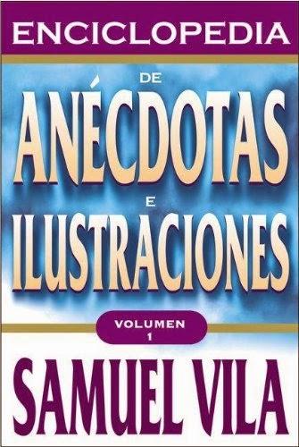 Samuel Vila-Enciclopedia De Anécdotas e Ilustraciones-Vol 1-
