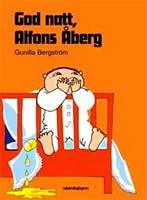 Gunilla Bergström, God natt, Alfons Åberg, Förlag Rabén Sjögren, Stockholom, 2006, Titel: Gunilla Bergström
