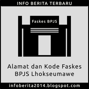 Alamat dan Kode Faskes BPJS Lhokseumawe
