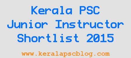 Kerala PSC Junior Instructor Shortlist 2015