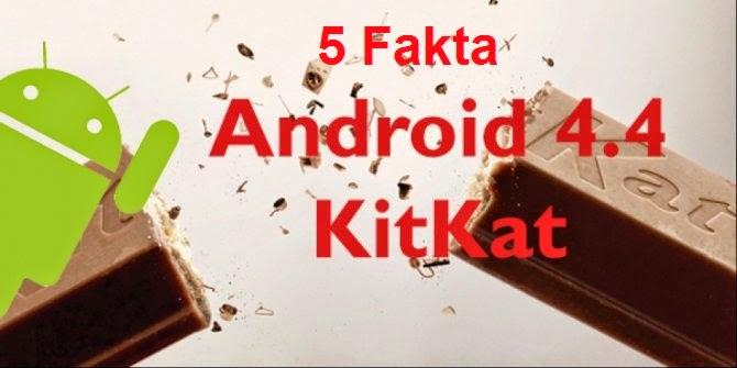 5 Fakta Tentang Android KitKat