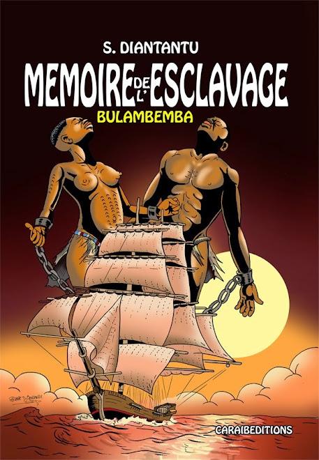 MEMOIRE DE L'ESCLAVAGE - Tome 1