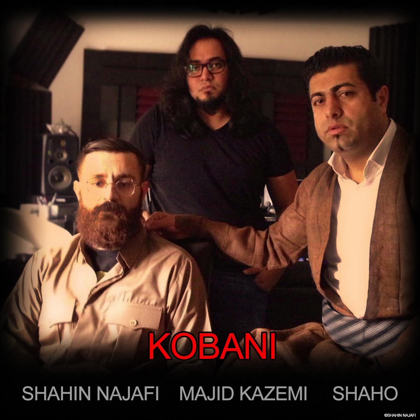 Kobani - Shahin Najafi