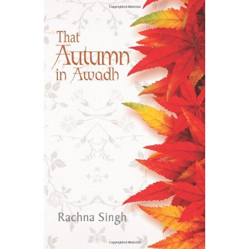 That Autumn in Awadh by Rachna Singh-Book Review