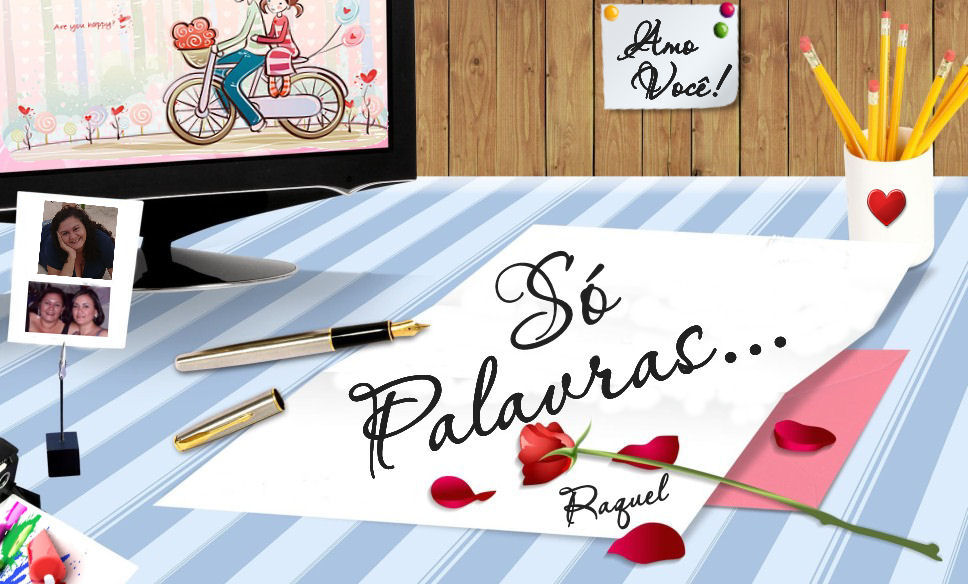ღ Só Palavras...ღ