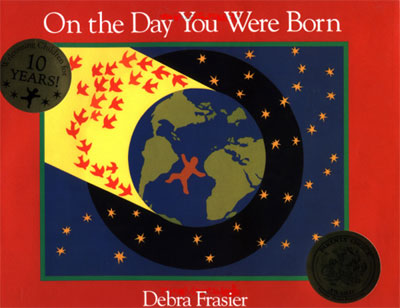 On the day you were born debra frasier this book is a poem in free