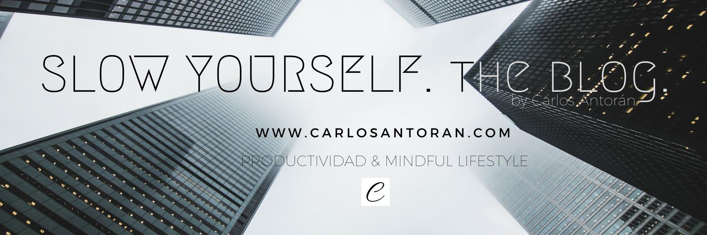 SLOW YOURSELF by Carlos Antorán. Productividad Slow y Alto Rendimiento