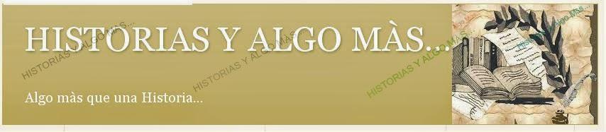 HISTORIAS Y ALGO MÀS...
