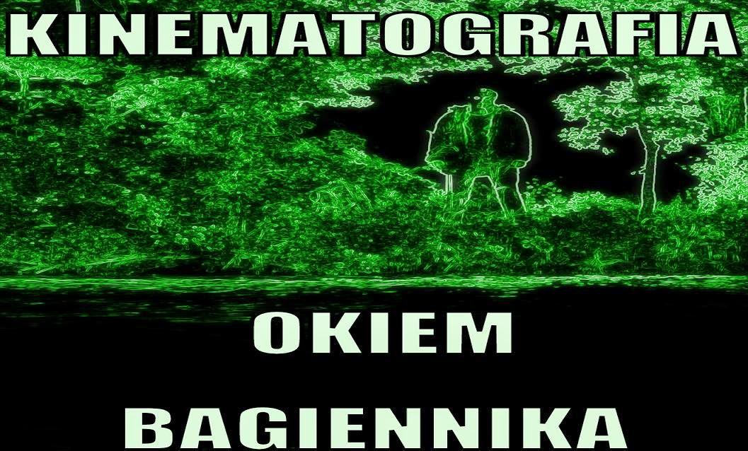 Kinematografia Okiem Bagiennika
