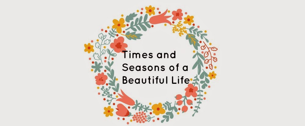 Times and Seasons of a Beautiful Life