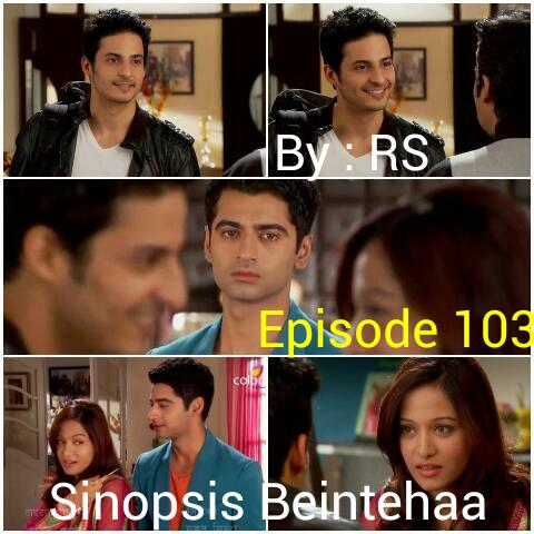 Sinopsis Beintehaa Episode 103