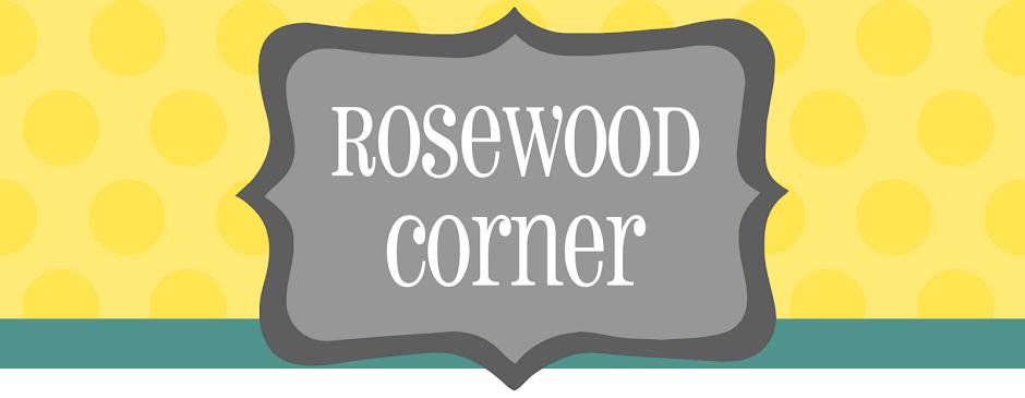 Rosewood Corner