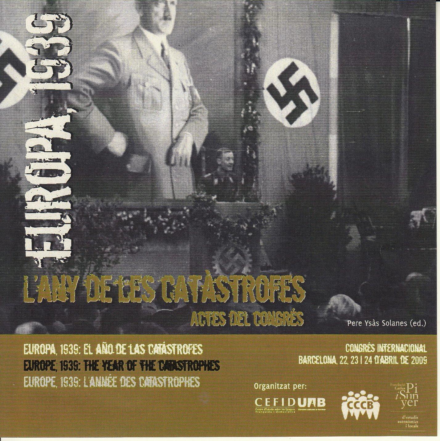 EUROPA, 1939. L´ANY DE LES CATÀSTROFES. ACTES DEL CONGRÉS. CEFID UAB / PERE YSÀS Ed.