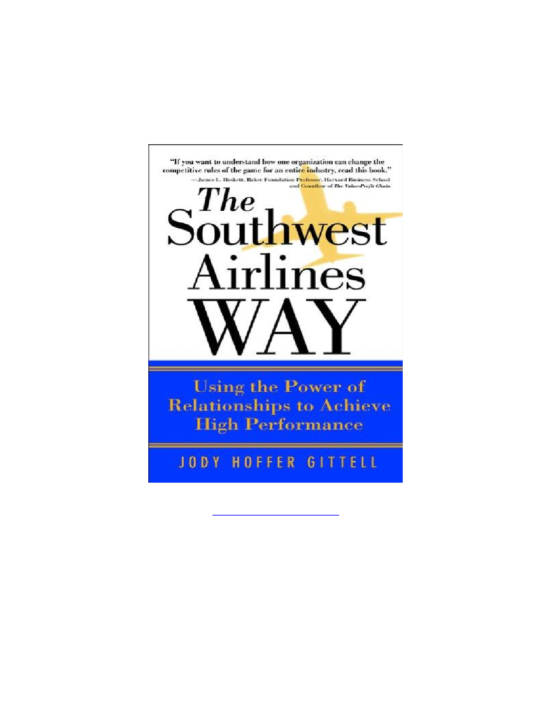 southwest airlines by james l heskett James heskett, earl sasser cisco systems, and southwest airlines, both practices are common the authors explain how these organizations and many others.