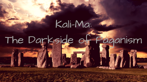 Kali-Ma: the Dark Side of Paganism