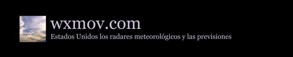 wxmov | wxmov.com | Estados Unidos los radares meteorológicos y las previsiones