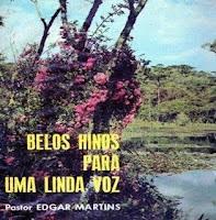 Edgar Martins - Belos Hinos para uma linda Voz