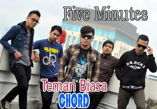 Lirik dan Chord(Kunci Gitar) Five Minutes ~ Teman Biasa