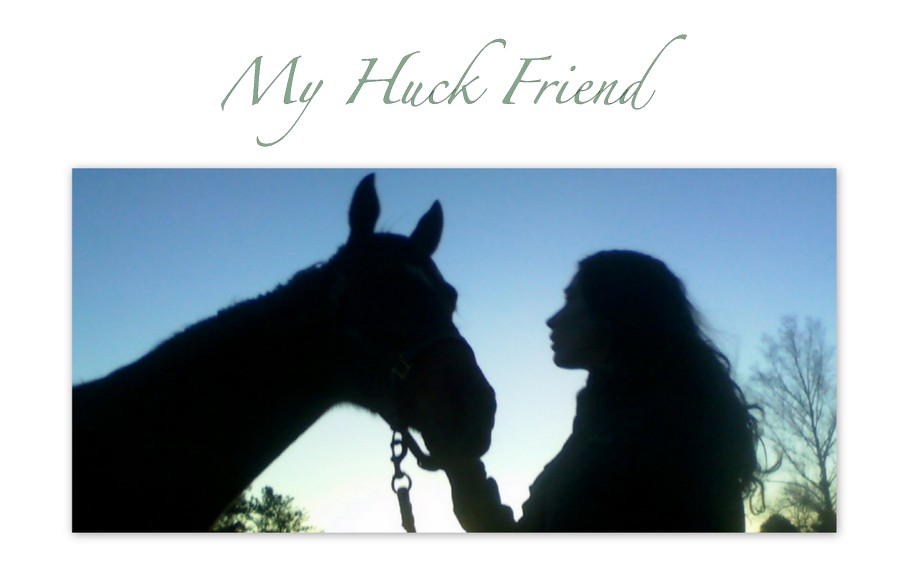 My Huck Friend