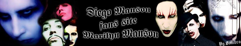 DIEGO MANSON FANS SITE MARILYN MANSON