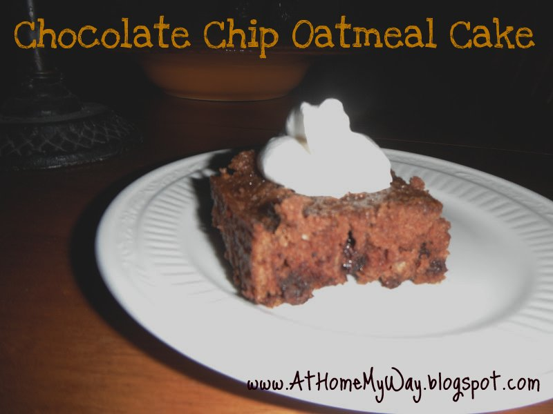 At Home My Way: Chocolate Chip Oatmeal Cake