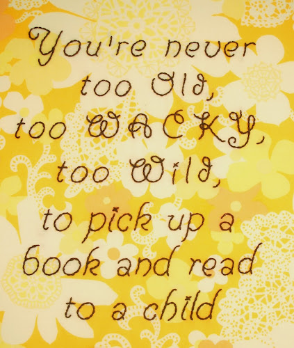 you're never too old, too wacky, too wild, to pick up a book and read to a child dr seuss