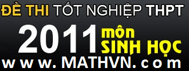 Dap an de thi mon SINH tot nghiep THPT 2011