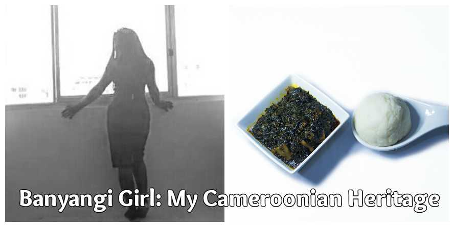 Banyangi Girl: My Cameroonian Heritage